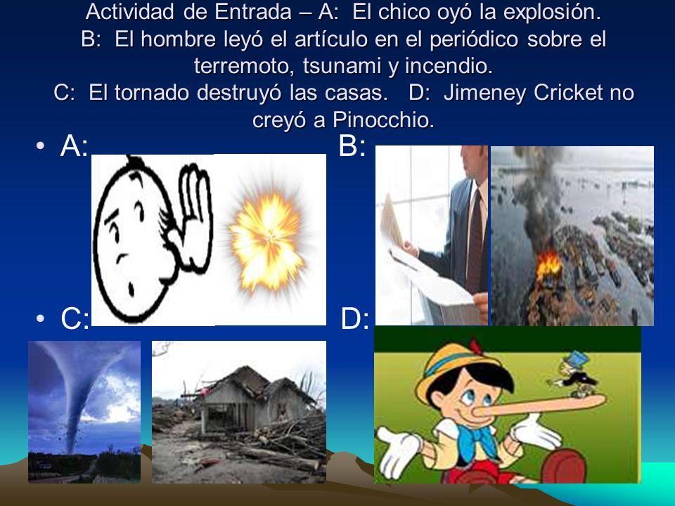Actividad de Entrada – A: El chico oyó la explosión