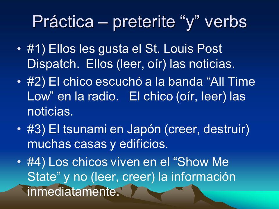 Práctica – preterite y verbs