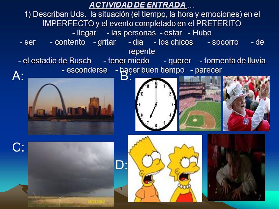 ACTIVIDAD DE ENTRADA … 1) Describan Uds