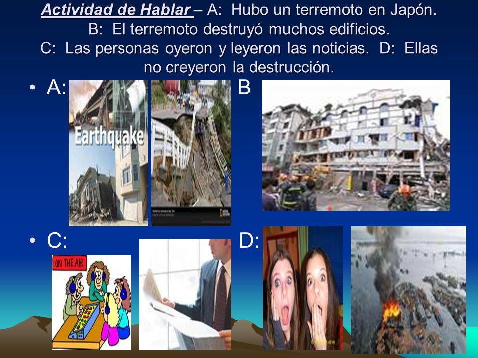 Actividad de Hablar – A: Hubo un terremoto en Japón
