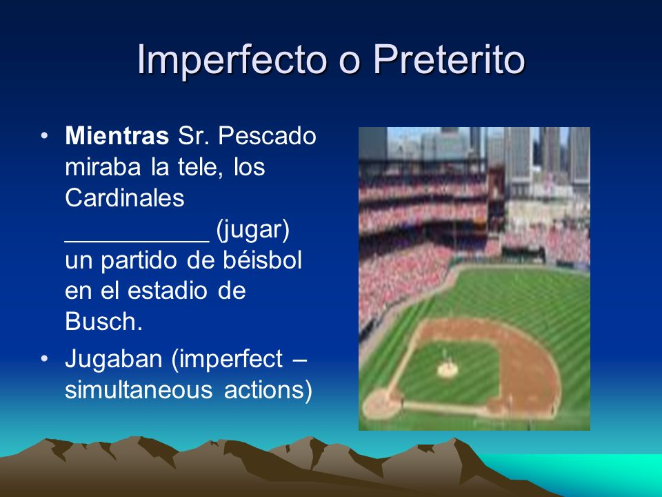 Imperfecto o Preterito