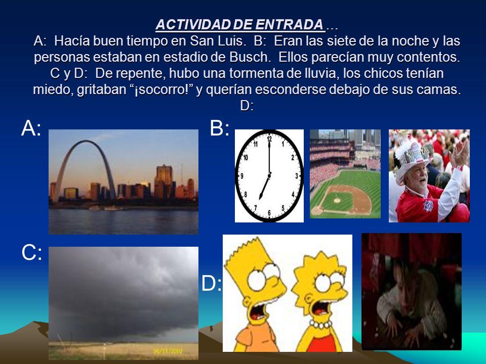 ACTIVIDAD DE ENTRADA … A: Hacía buen tiempo en San Luis
