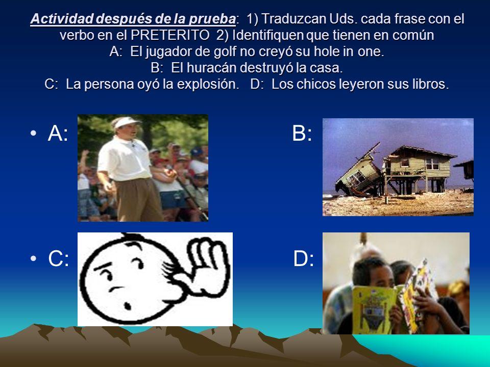 Actividad después de la prueba: 1) Traduzcan Uds