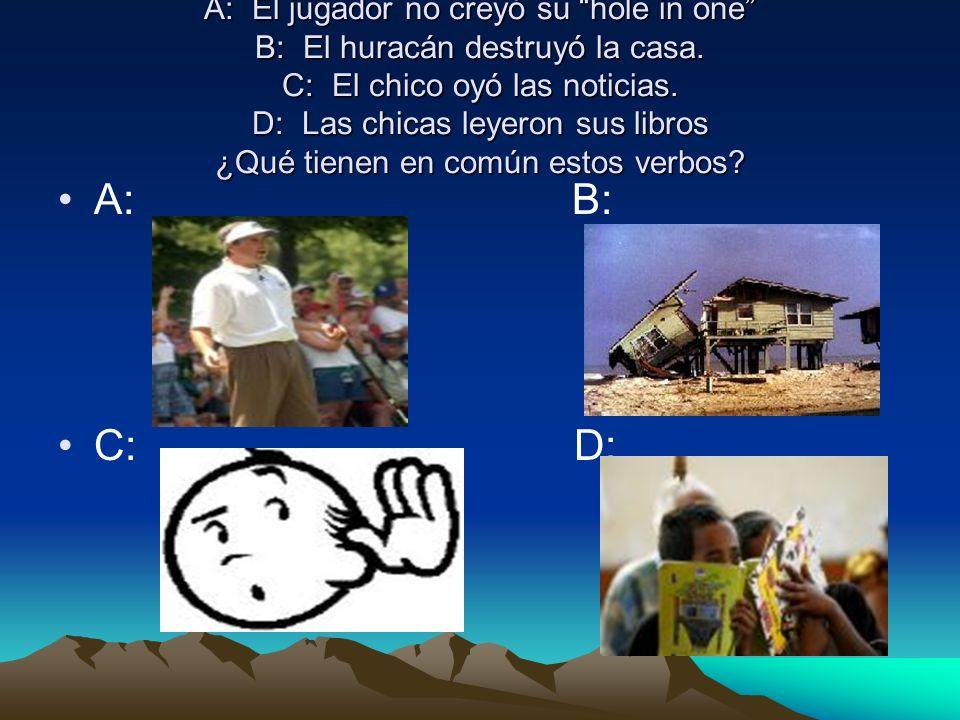 A: El jugador no creyó su hole in one B: El huracán destruyó la casa