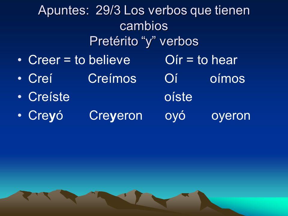 Apuntes: 29/3 Los verbos que tienen cambios Pretérito y verbos