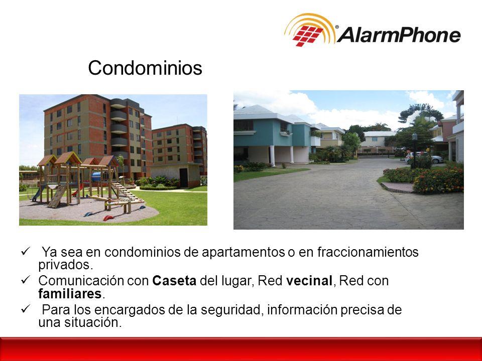 Condominios Ya sea en condominios de apartamentos o en fraccionamientos privados.