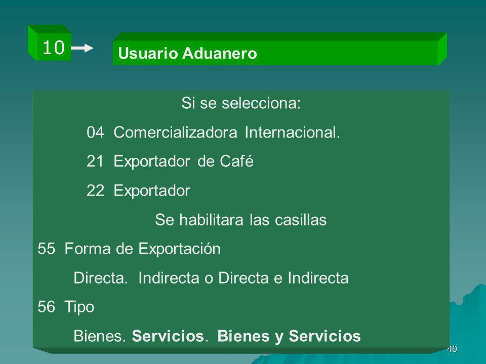 10 Usuario Aduanero Si se selecciona: