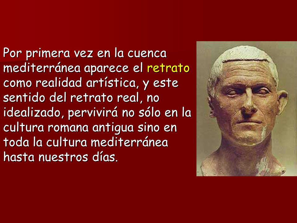 Por primera vez en la cuenca mediterránea aparece el retrato como realidad artística, y este sentido del retrato real, no idealizado, pervivirá no sólo en la cultura romana antigua sino en toda la cultura mediterránea hasta nuestros días.