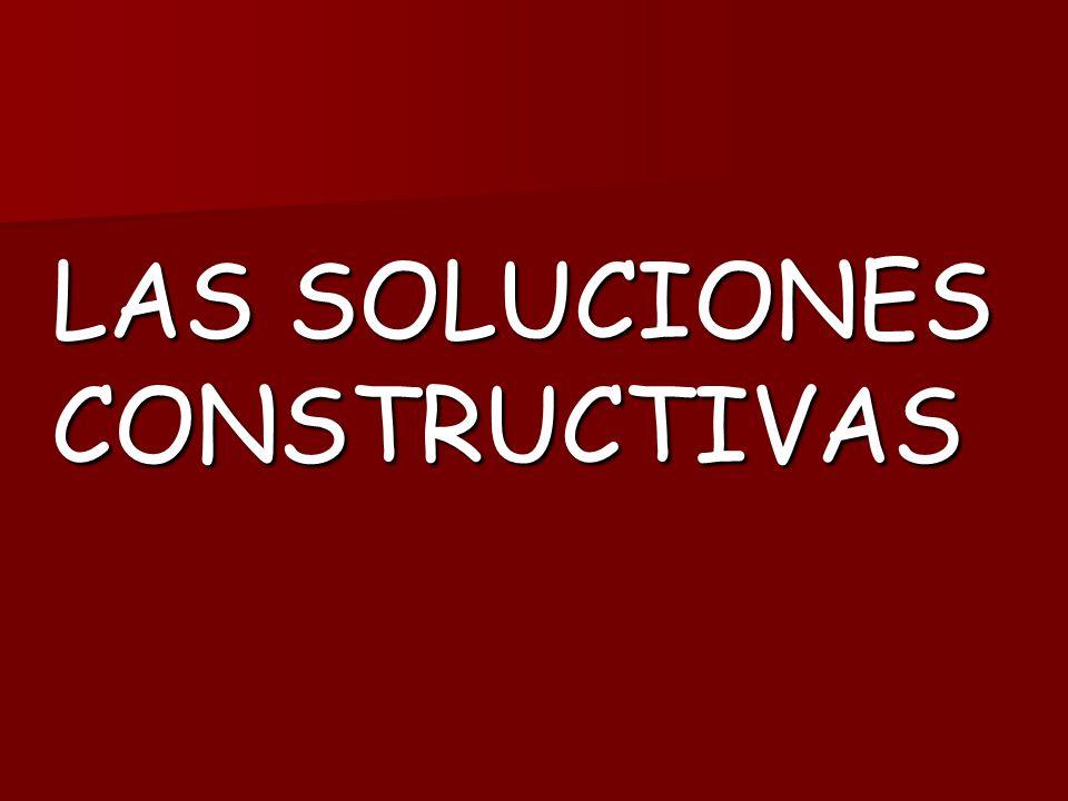 LAS SOLUCIONES CONSTRUCTIVAS