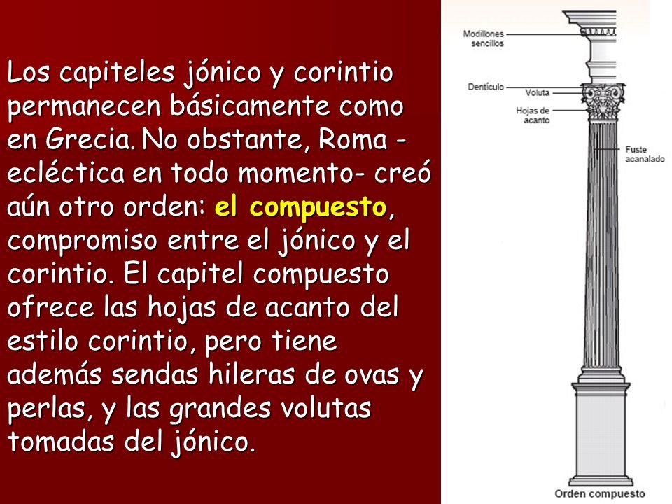 Los capiteles jónico y corintio permanecen básicamente como en Grecia