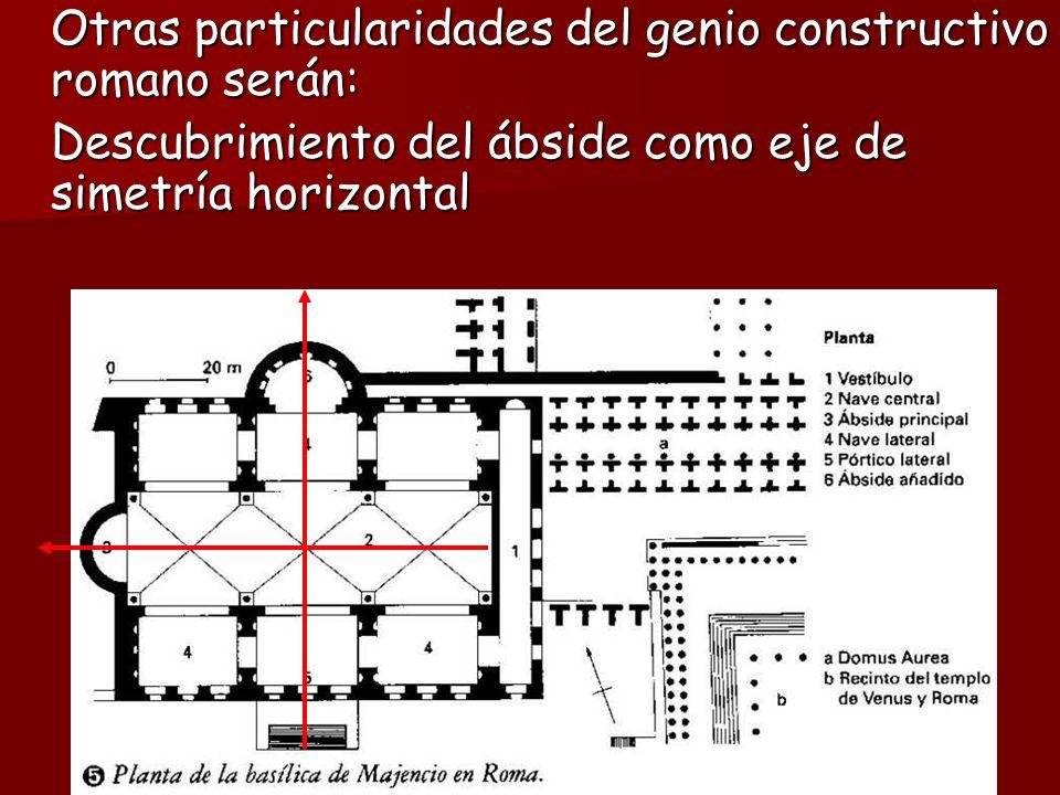 Otras particularidades del genio constructivo romano serán: