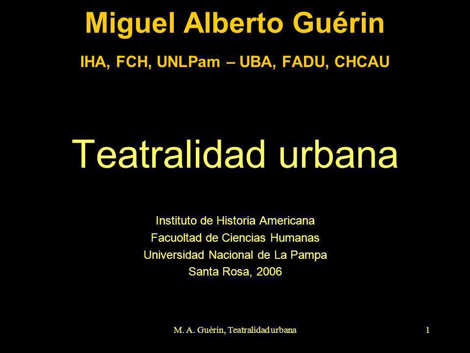 Miguel Alberto Guérin IHA, FCH, UNLPam – UBA, FADU, CHCAU