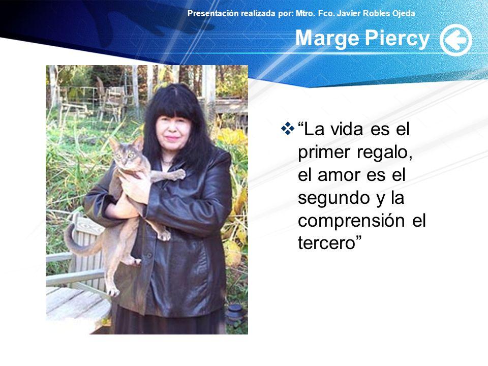 Marge Piercy La vida es el primer regalo, el amor es el segundo y la comprensión el tercero