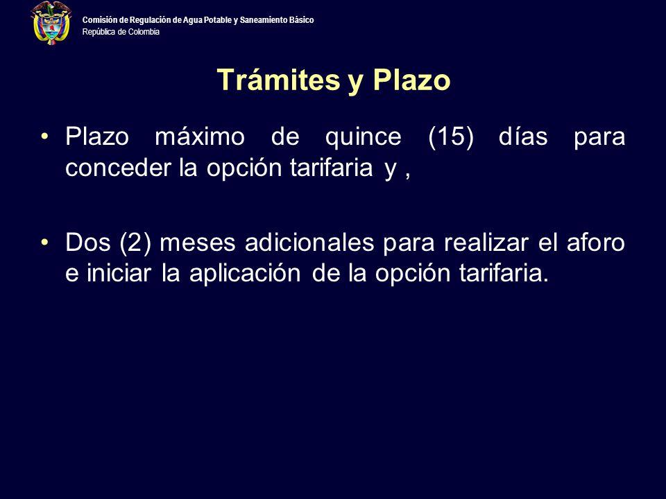 Trámites y Plazo Plazo máximo de quince (15) días para conceder la opción tarifaria y ,