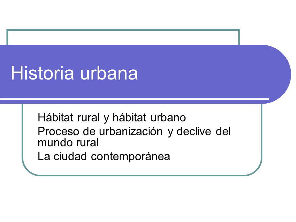 Historia urbana Hábitat rural y hábitat urbano