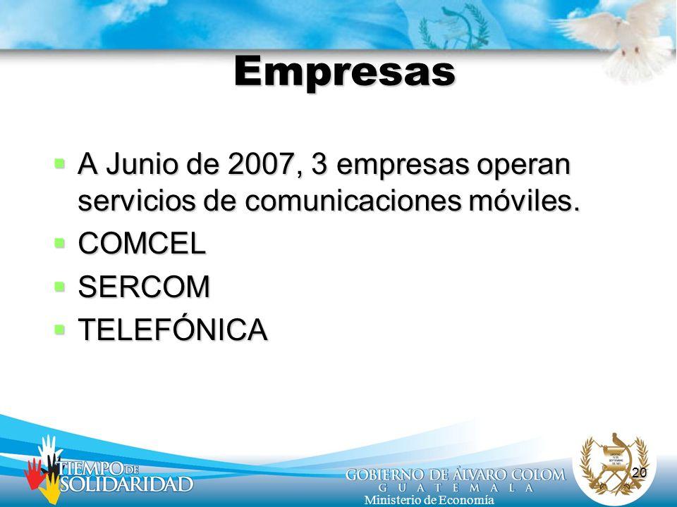 Empresas A Junio de 2007, 3 empresas operan servicios de comunicaciones móviles.