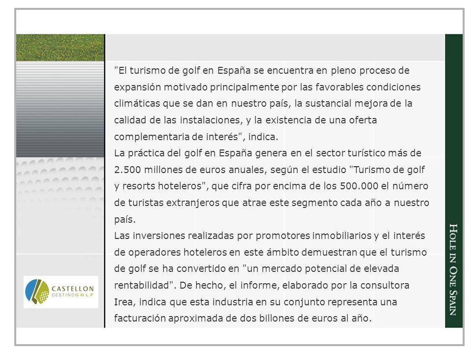 El turismo de golf en España se encuentra en pleno proceso de expansión motivado principalmente por las favorables condiciones climáticas que se dan en nuestro país, la sustancial mejora de la calidad de las instalaciones, y la existencia de una oferta complementaria de interés , indica.