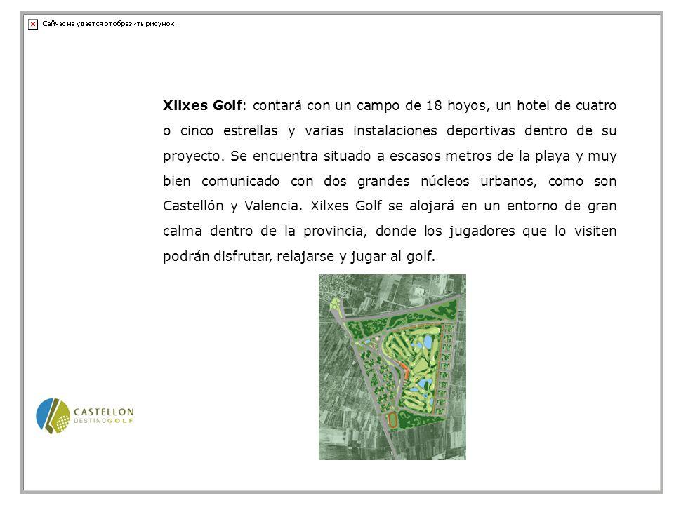 Xilxes Golf: contará con un campo de 18 hoyos, un hotel de cuatro o cinco estrellas y varias instalaciones deportivas dentro de su proyecto.