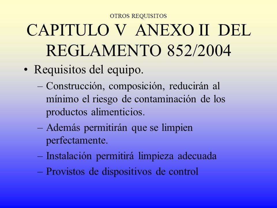 OTROS REQUISITOS CAPITULO V ANEXO II DEL REGLAMENTO 852/2004
