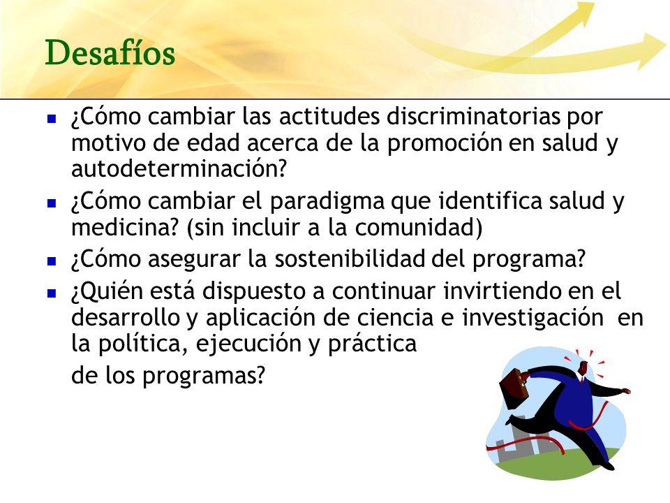 Desafíos ¿Cómo cambiar las actitudes discriminatorias por motivo de edad acerca de la promoción en salud y autodeterminación