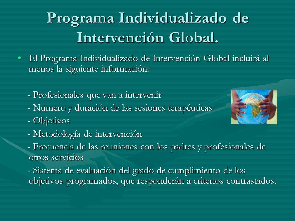 Programa Individualizado de Intervención Global.