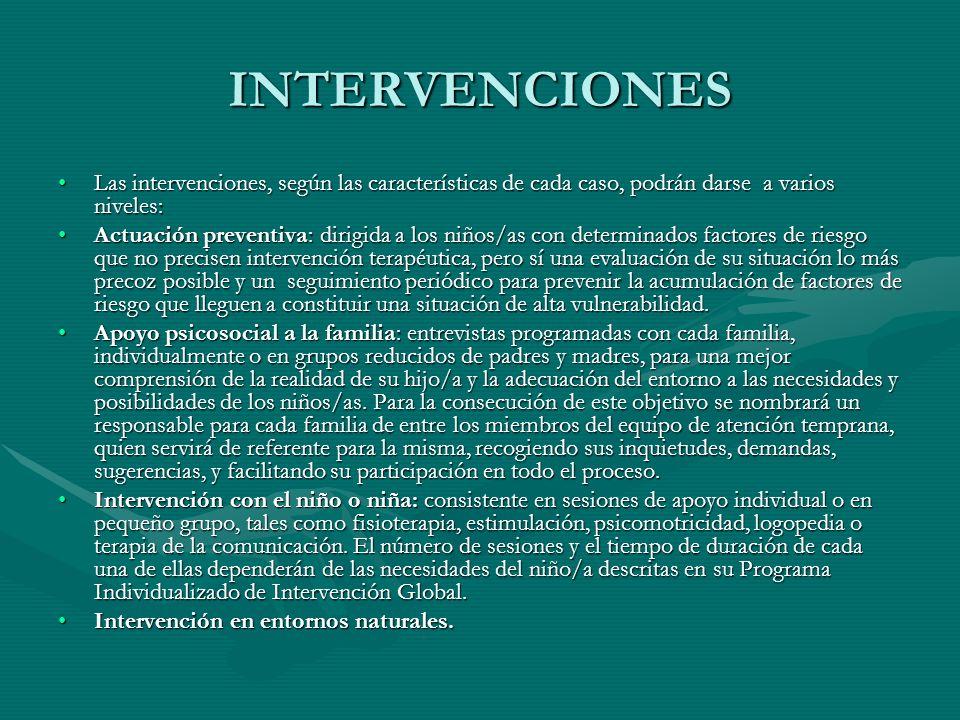 INTERVENCIONES Las intervenciones, según las características de cada caso, podrán darse a varios niveles: