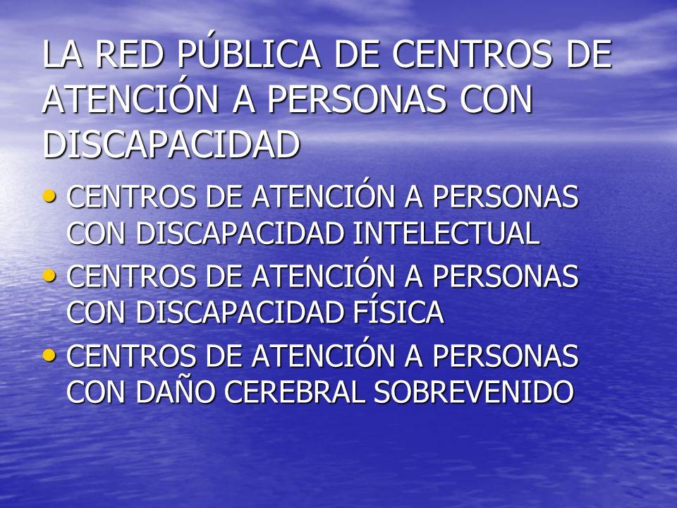 LA RED PÚBLICA DE CENTROS DE ATENCIÓN A PERSONAS CON DISCAPACIDAD
