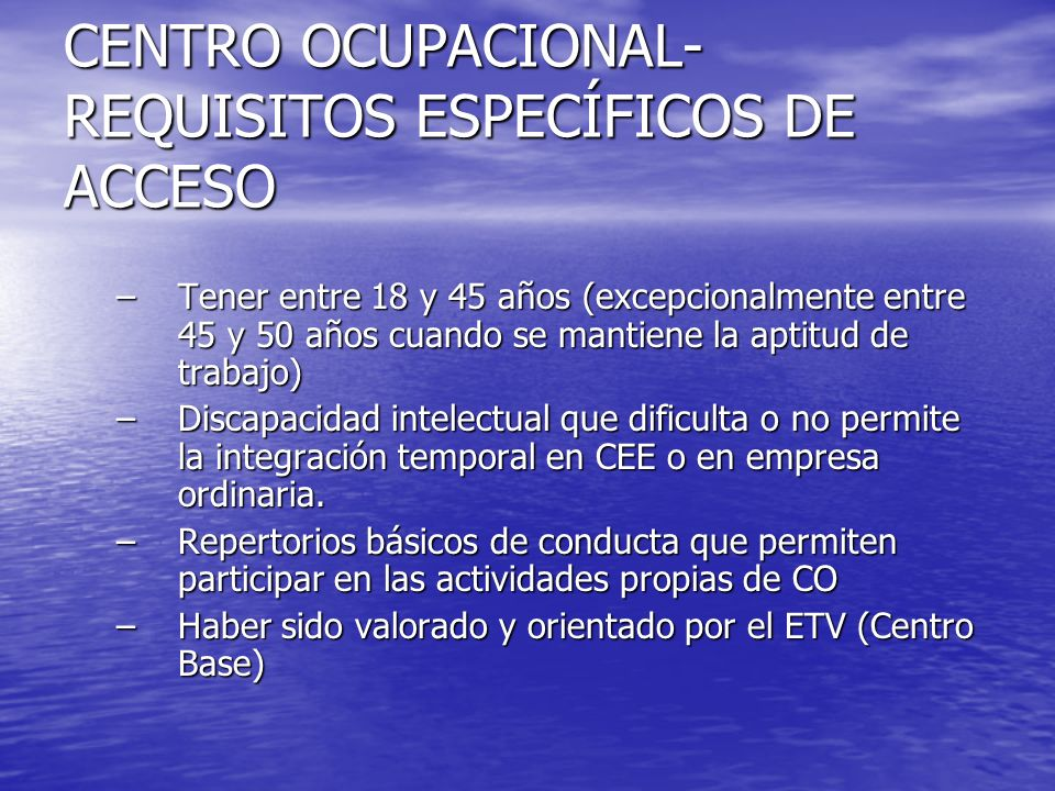 CENTRO OCUPACIONAL- REQUISITOS ESPECÍFICOS DE ACCESO