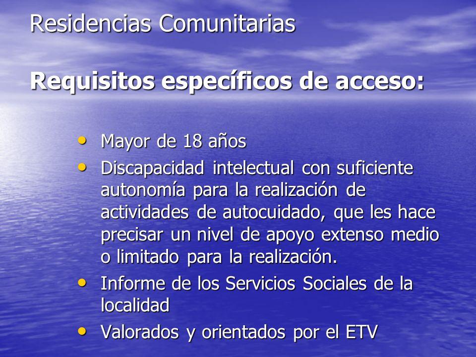 Residencias Comunitarias Requisitos específicos de acceso: