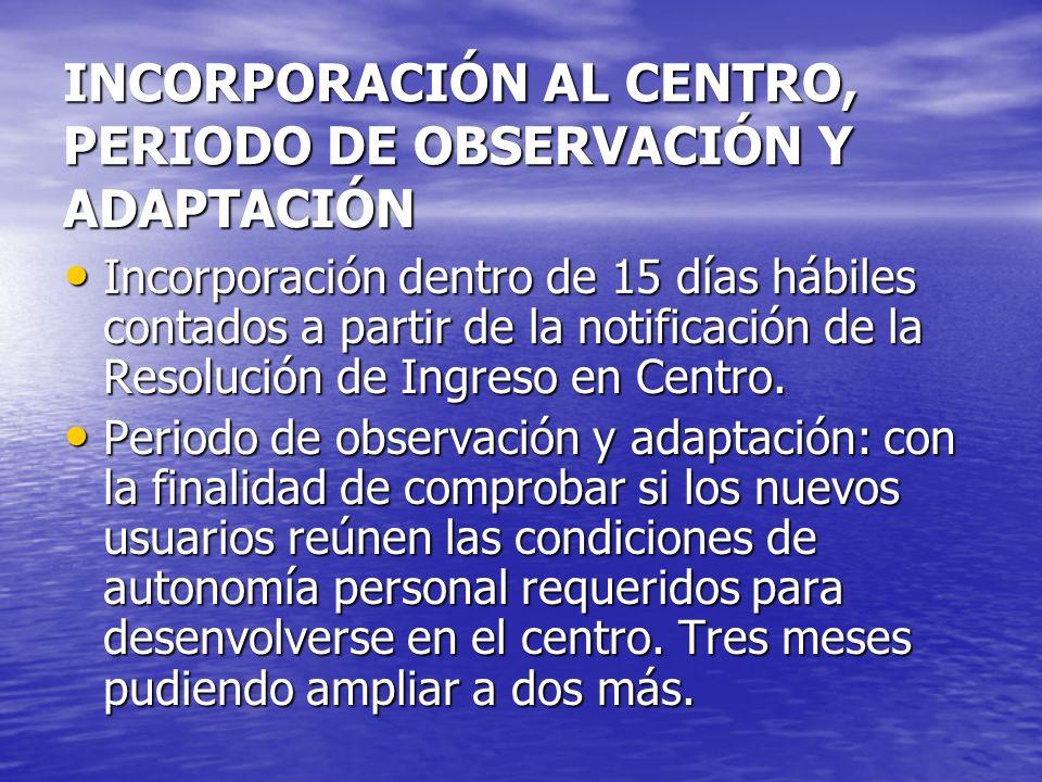 INCORPORACIÓN AL CENTRO, PERIODO DE OBSERVACIÓN Y ADAPTACIÓN