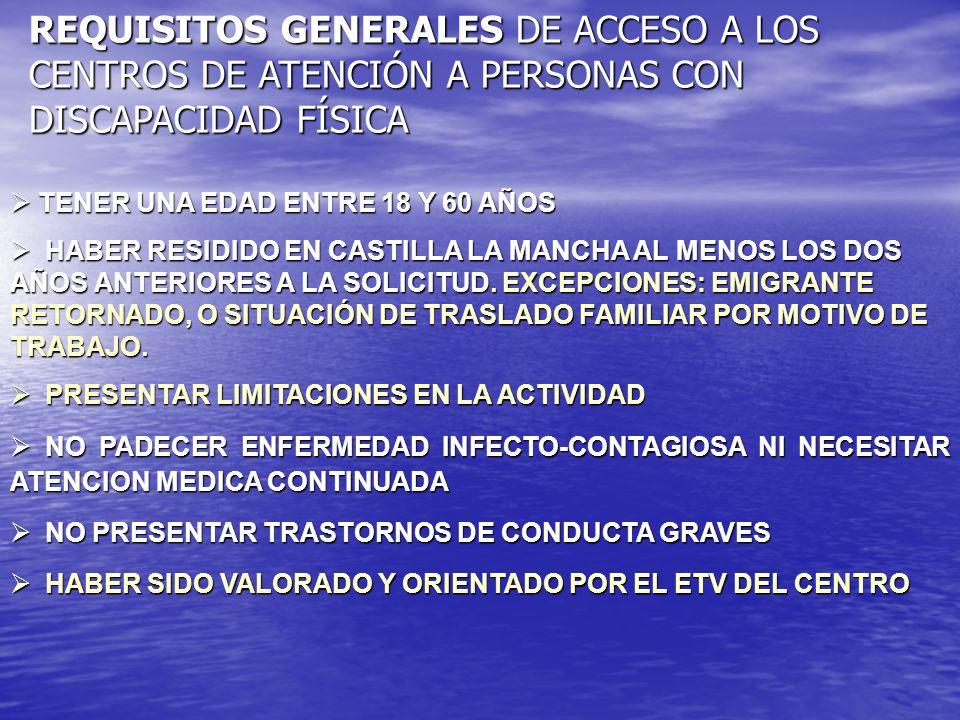 REQUISITOS GENERALES DE ACCESO A LOS CENTROS DE ATENCIÓN A PERSONAS CON DISCAPACIDAD FÍSICA