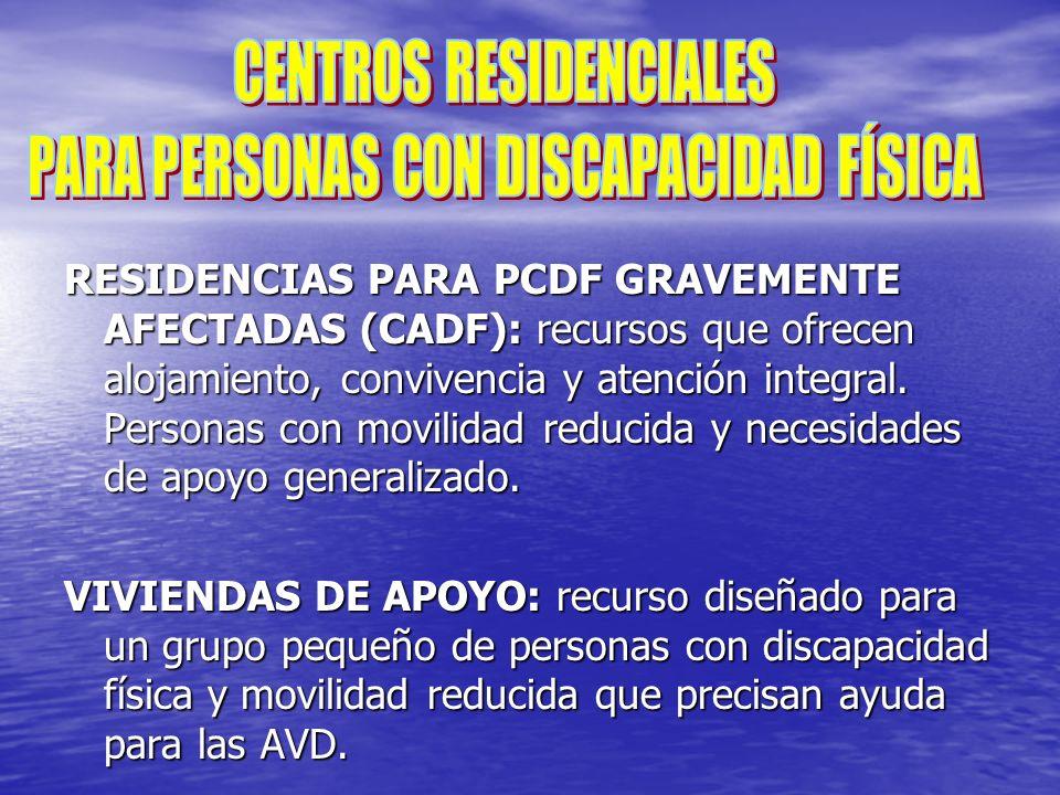 CENTROS RESIDENCIALES PARA PERSONAS CON DISCAPACIDAD FÍSICA