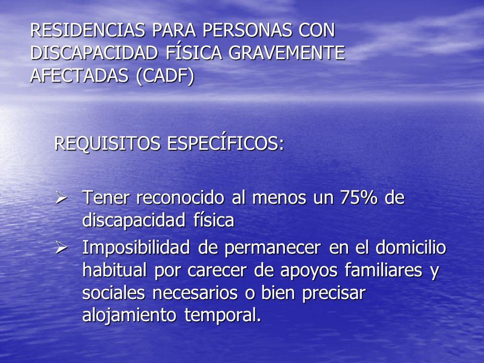 RESIDENCIAS PARA PERSONAS CON DISCAPACIDAD FÍSICA GRAVEMENTE AFECTADAS (CADF)