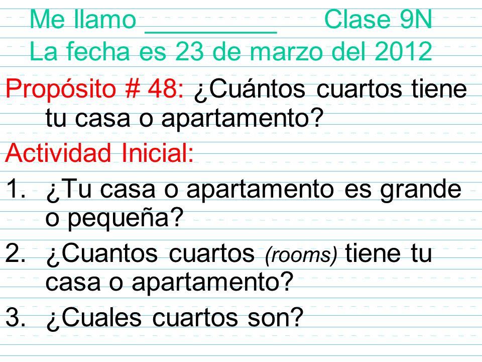 Me llamo _________ Clase 9N La fecha es 23 de marzo del 2012