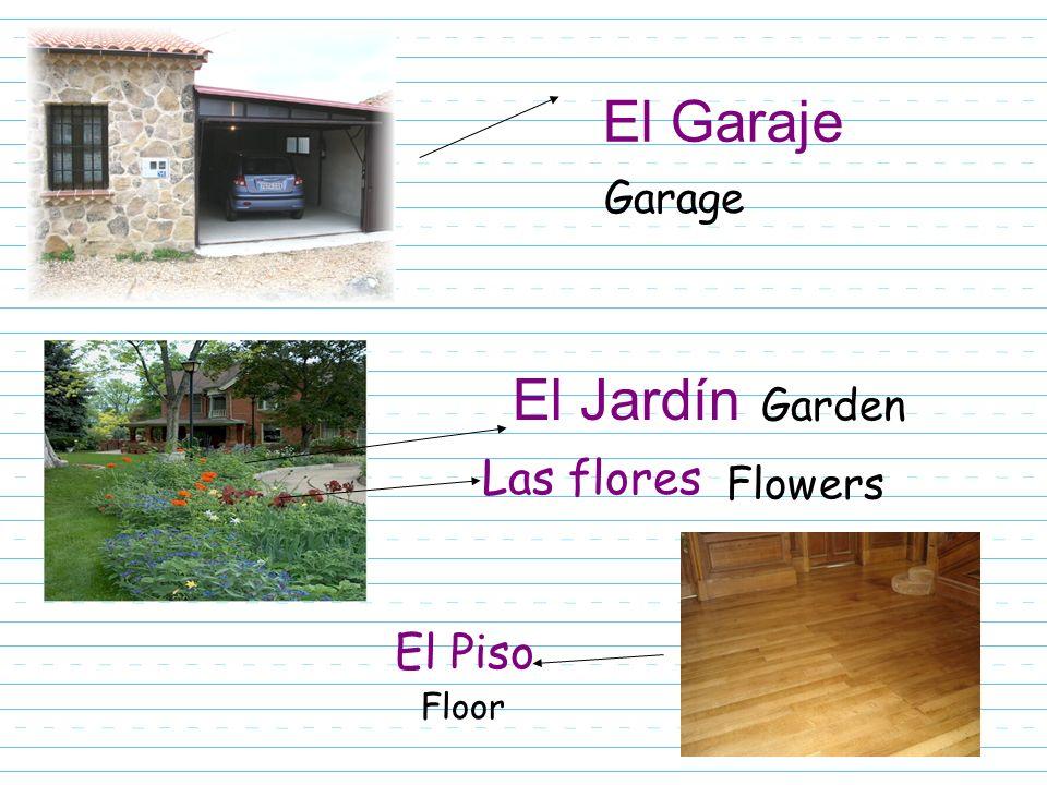 El Garaje Garage El Jardín Garden Las flores Flowers El Piso Floor