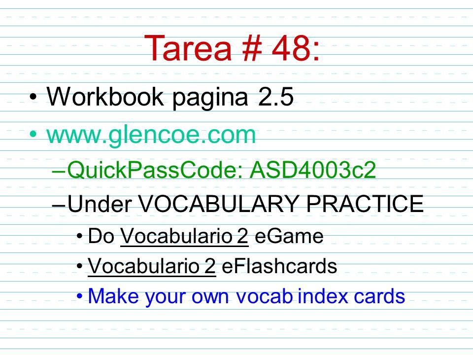 Tarea # 48: Workbook pagina 2.5 www.glencoe.com