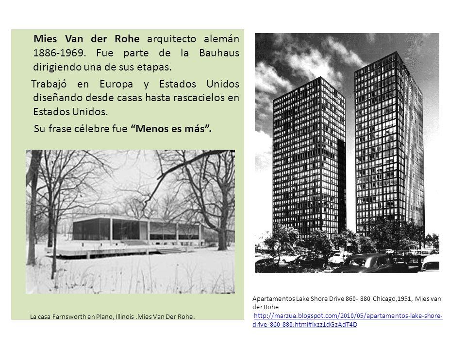 Mies Van der Rohe arquitecto alemán 1886-1969