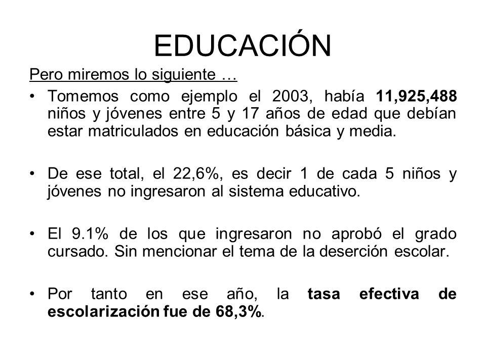EDUCACIÓN Pero miremos lo siguiente …