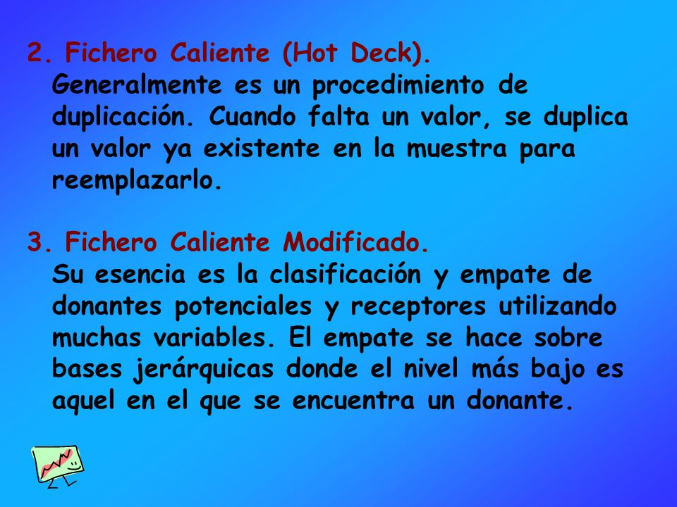 2. Fichero Caliente (Hot Deck).