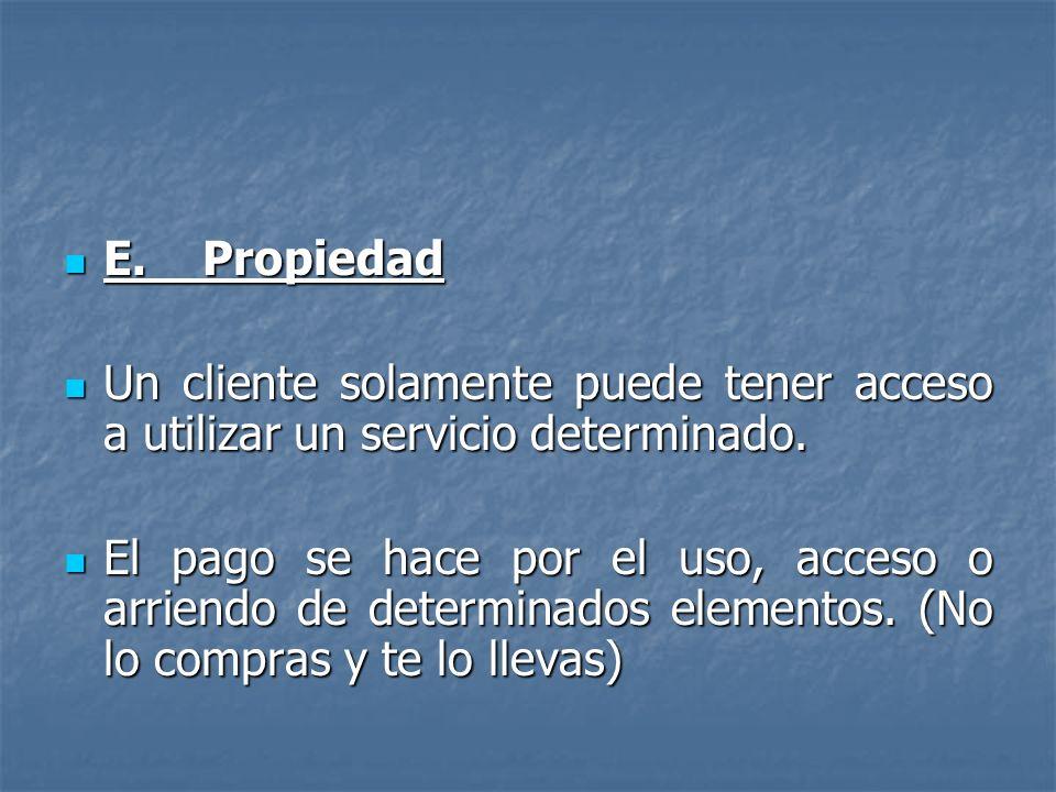 E. Propiedad Un cliente solamente puede tener acceso a utilizar un servicio determinado.
