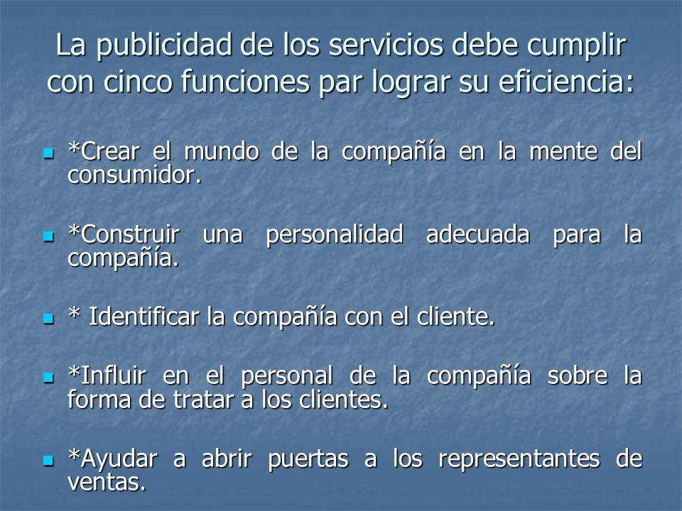 La publicidad de los servicios debe cumplir con cinco funciones par lograr su eficiencia: