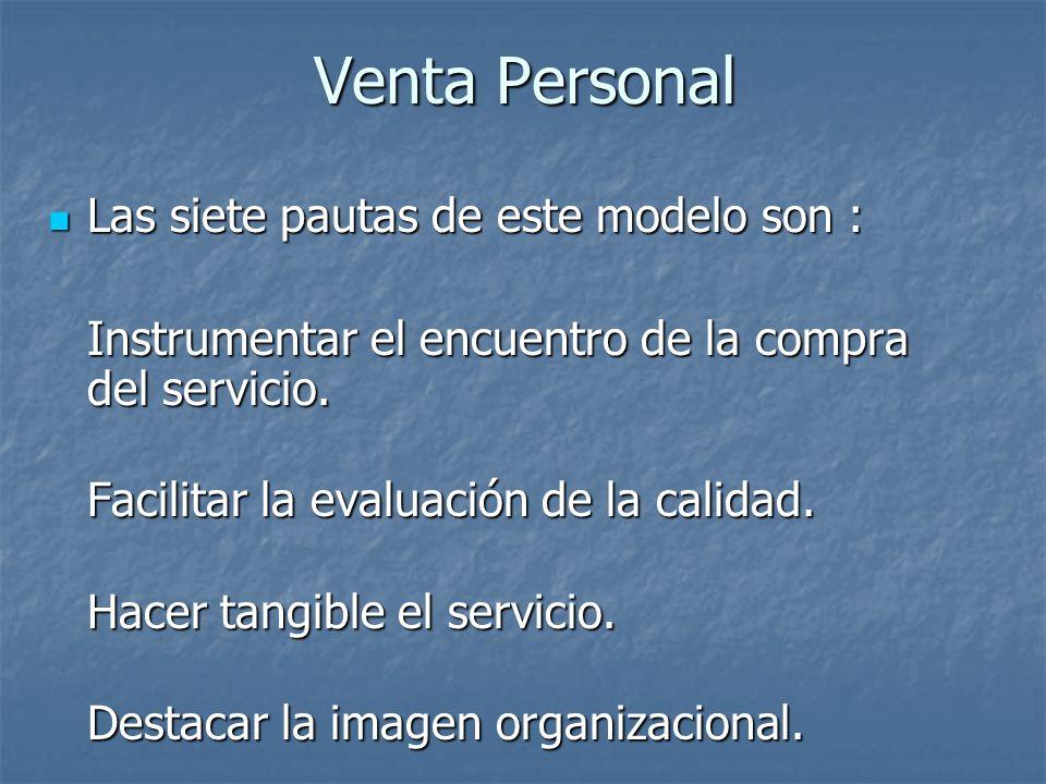 Venta Personal Las siete pautas de este modelo son :