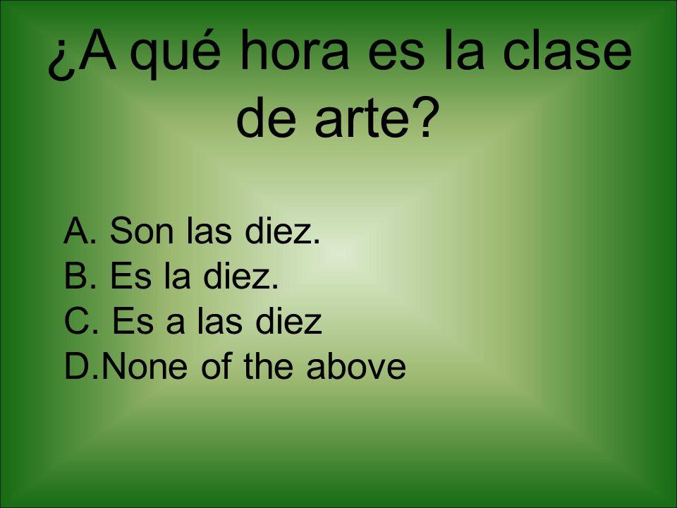 ¿A qué hora es la clase de arte