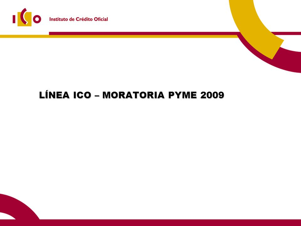 LÍNEA ICO – MORATORIA PYME 2009