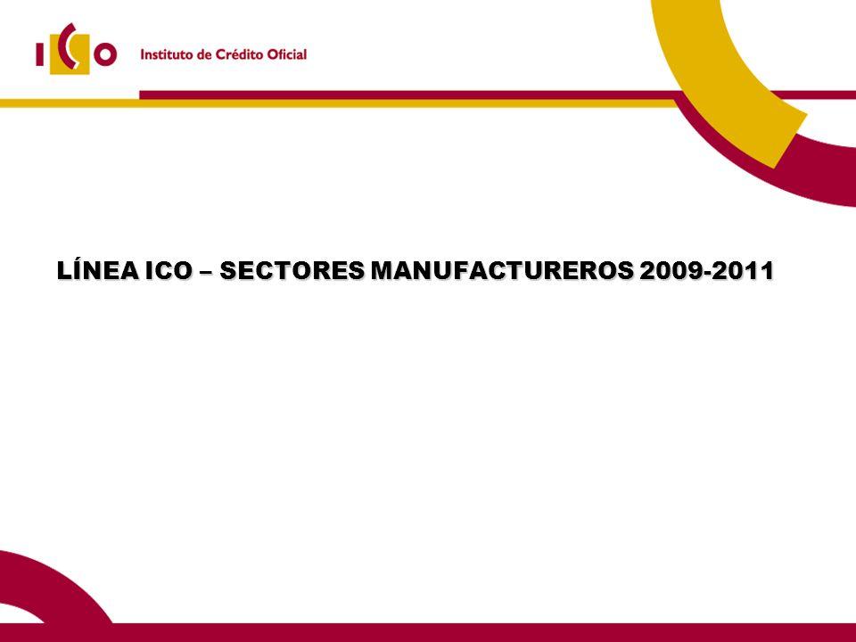 LÍNEA ICO – SECTORES MANUFACTUREROS 2009-2011