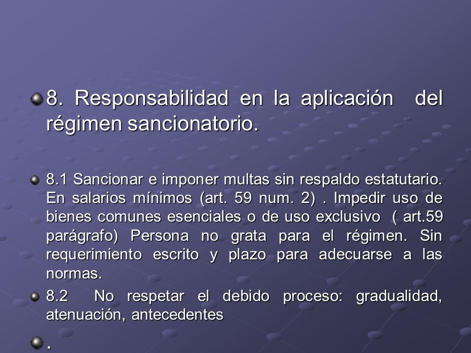 8. Responsabilidad en la aplicación del régimen sancionatorio.