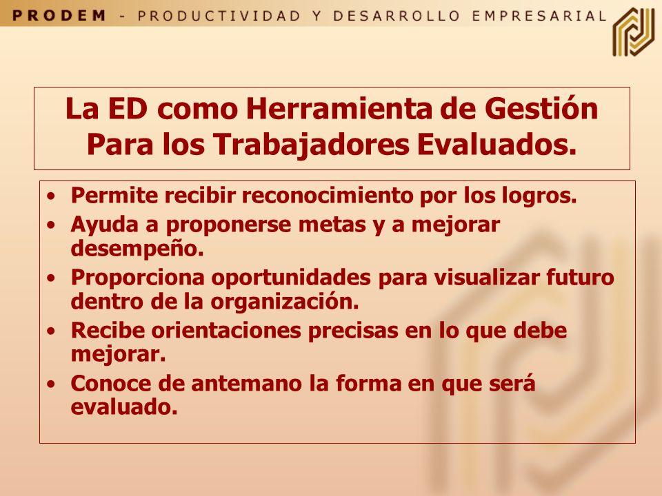 La ED como Herramienta de Gestión Para los Trabajadores Evaluados.