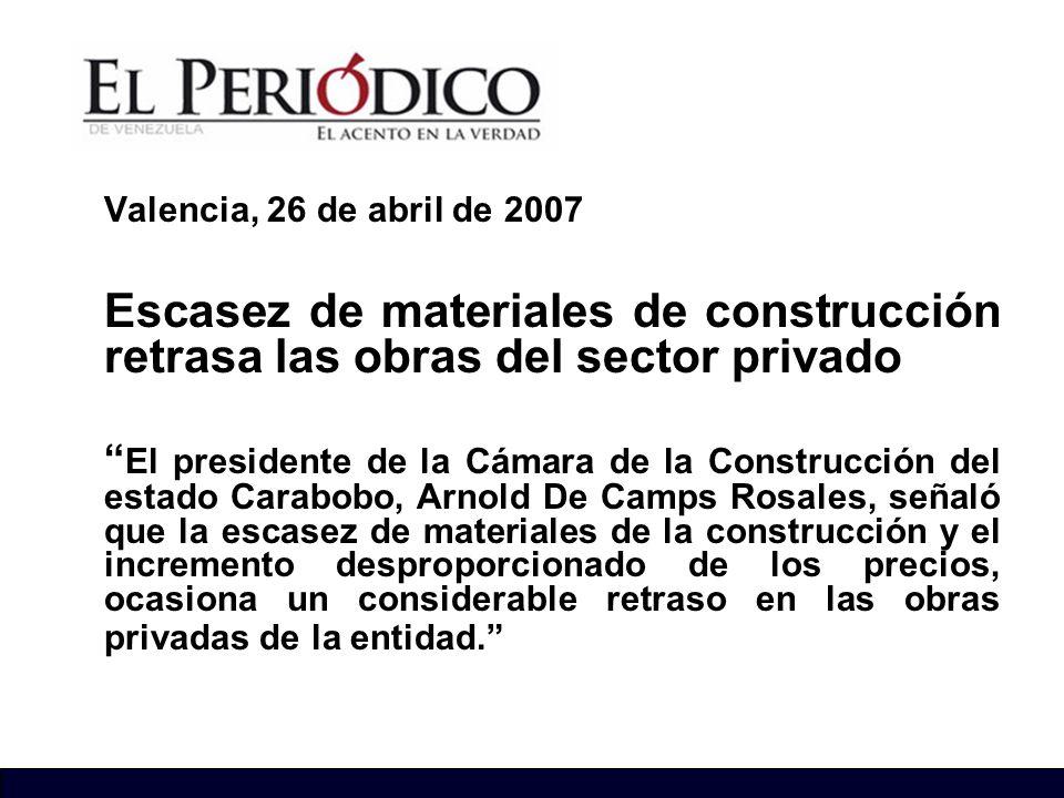 Valencia, 26 de abril de 2007 Escasez de materiales de construcción retrasa las obras del sector privado.
