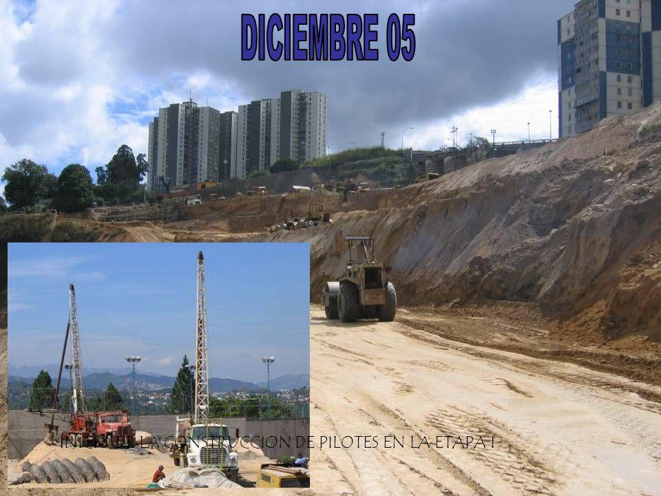 DICIEMBRE 05 INICIO DE LA CONSTRUCCION DE PILOTES EN LA ETAPA I