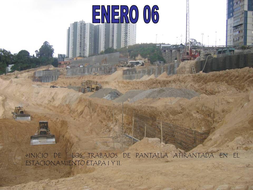 ENERO 06 INICIO DE LOS TRABAJOS DE PANTALLA ATIRANTADA EN EL ESTACIONAMIENTO ETAPA I Y II.